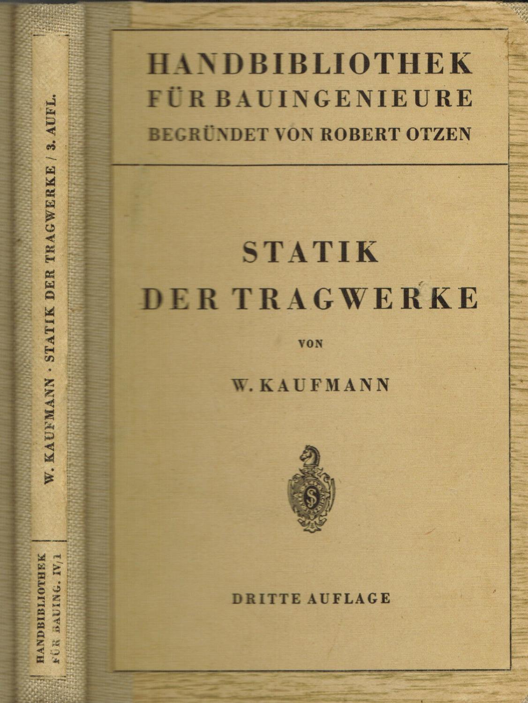 Statik der Tragwerke (Handbibliothek für Bauingenieure begründet: Kaufmann, Walther