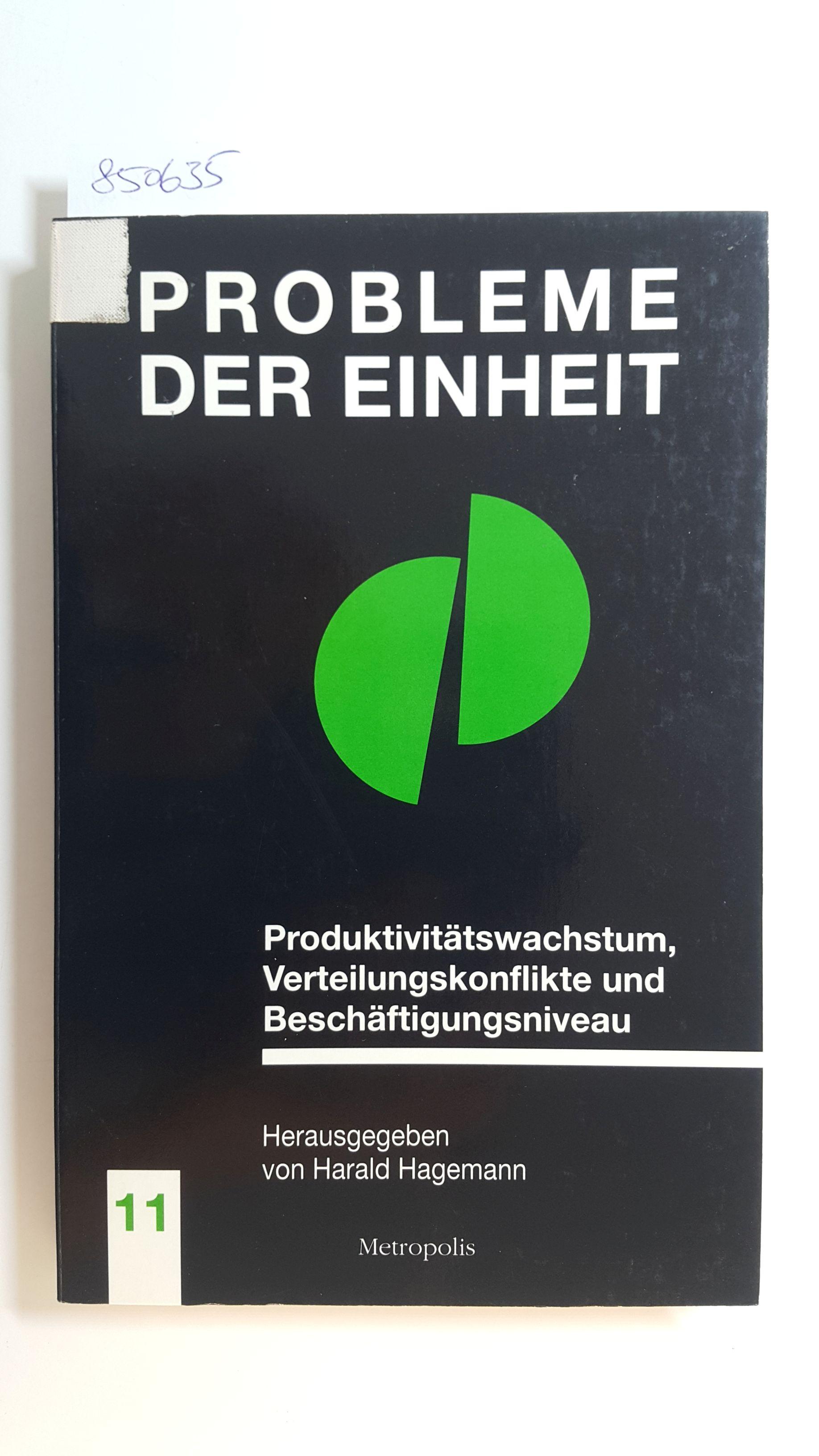 Produktivitätswachstum, Verteilungskonflikte und Beschäftigungsniveau: Hagemann, Harald [Hrsg]