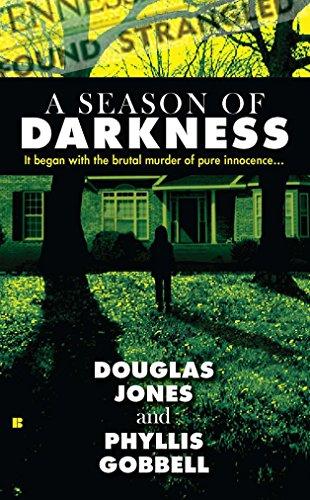 A Season of Darkness: It Began with the Brutal Murder of Pure Innocence. (Berkley True Crime) - Jones, Doug