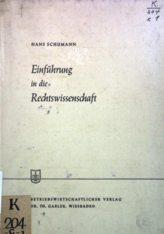 Einführung in die Rechtswissenschaft. Die Wirtschaftswissenschaften, 9.: Schumann, Hans: