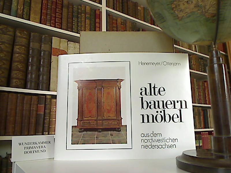 alte bauernmöbel aus dem nordwestlichen niedersachsen.: Heinemeyer, Elfriede, Ottenjahn,