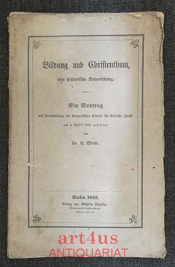 Bildung und Christenthum : eine historische Betrachtung: Wiese, L.: