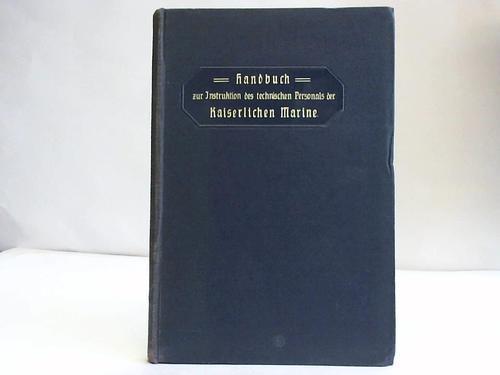 Handbuch zur Instruktion des technischen Personals der: Kaiserliche Marine