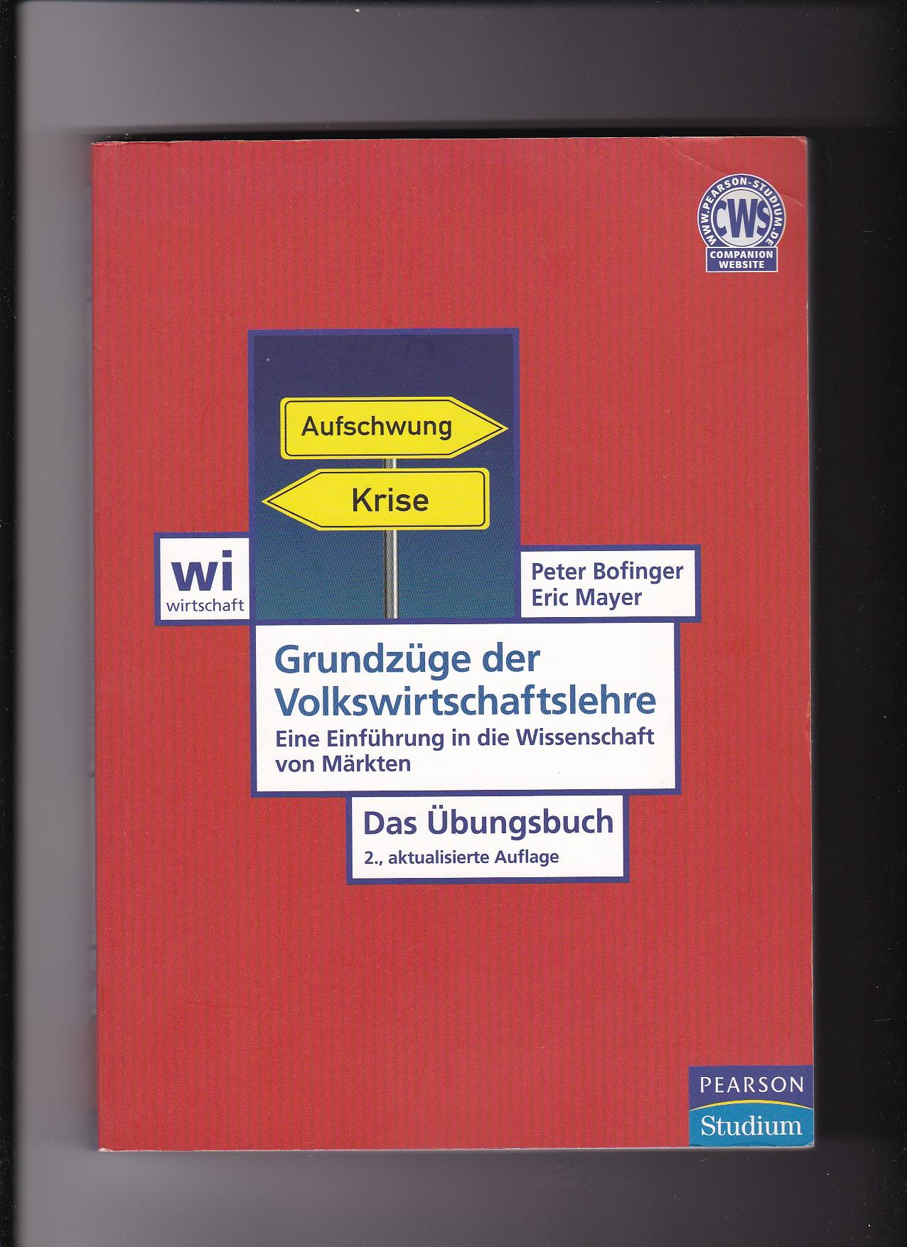 Peter Bofinger, Grundzüge der Volkswirtschaftslehre - Das Übungsbuch - Bofinger, Peter