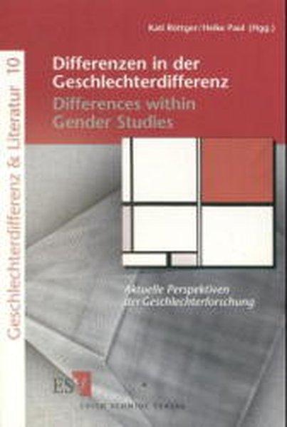 Differenzen in der Geschlechterdifferenz /Differences within Gender Studies. Aktuelle Perspektiven der Geschlechterforschung. - Paul, Heike und Kati Röttger,