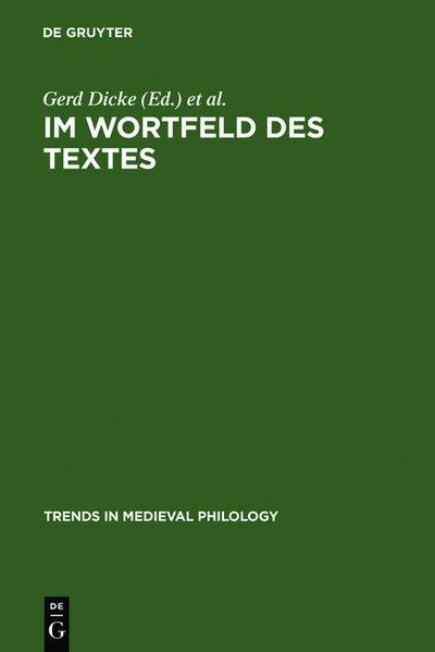 Im Wortfeld des Textes. Worthistorische Beiträge zu: Dicke, Gerd, Manfred