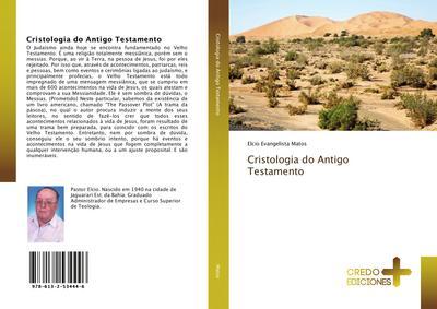 Cristologia do Antigo Testamento - Elcio Evangelista Matos