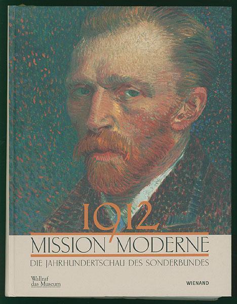1912 - Mission Moderne. Die Jahrhundertschau des: Schaefer, Barbara [Hrsg.]: