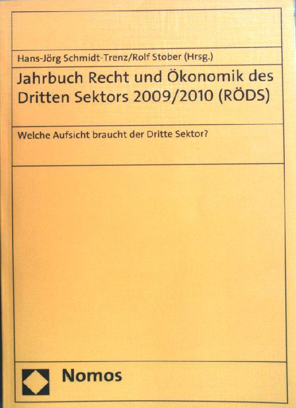 Welche Aufsicht braucht der Dritte Sektor?. Jahrbuch Recht und Ökonomik des Dritten Sektors ; 2009/2010 - Schmidt-Trenz, Hans-Jörg