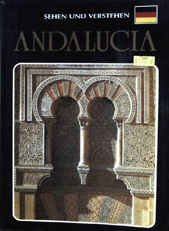 Andalucia. Sehen und Verstehen: Vega, Miguel Román