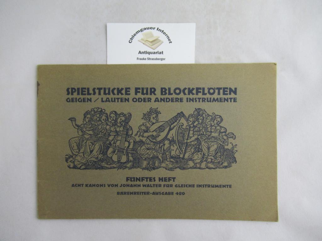 Spielstücke für Blockflöten, Geigen / Lauten oder: Walter, Johann: