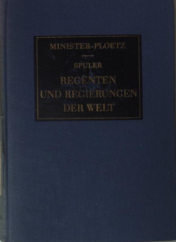 Regenten und Regierungen der Welt: TEIL II: Spuler, Bertold: