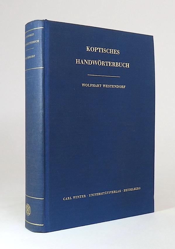 Koptisches Handwörterbuch. (Bearbeitet auf Grund des Koptischen Handwörterbuchs). - Westendorf, Wolfhart. (Wilhelm Spiegelberg).
