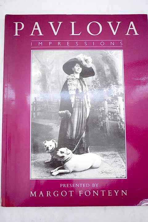 Pavlova : impressions - Fonteyn, Margot Dame; Fonteyn, Margot