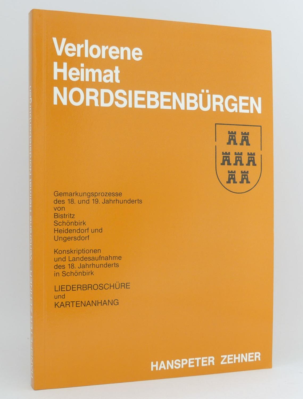 Verlorene Heimat Nordsiebenbürgen : Gemarkungsprozesse des 18.: Zehner, Hanspeter