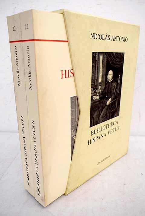 Bibliotheca hispana vetus - Antonio, Nicolás