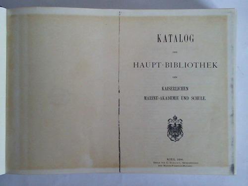 Katalog der Haupt-Bibliothek der Kaiserlichen Marine-Akademie und: Kaiserliche Marine)