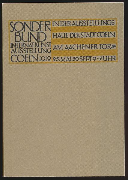 Internationale Kunstausstellung des Sonderbundes . Westdeutscher Kunstfreunde