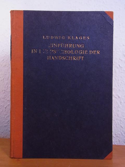 Einführung in die Psychologie der Handschrift: Klages, Ludwig: