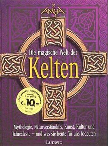 Die magische Kraft der Kelten Mythologie, Naturverständnis,: May, Thomas: