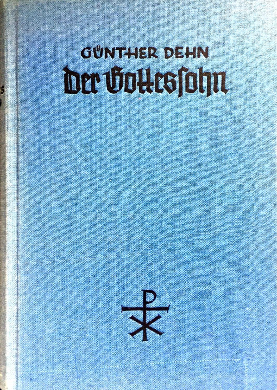 Der Gottessohn - Eine Einführung in das: Dehn, Günther