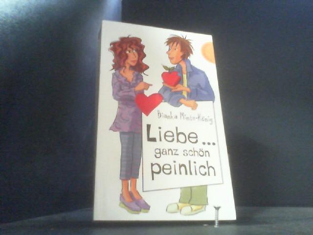 Liebe . ganz schön peinlich (Freche Mädchen - freche Bücher!, Band 50030)