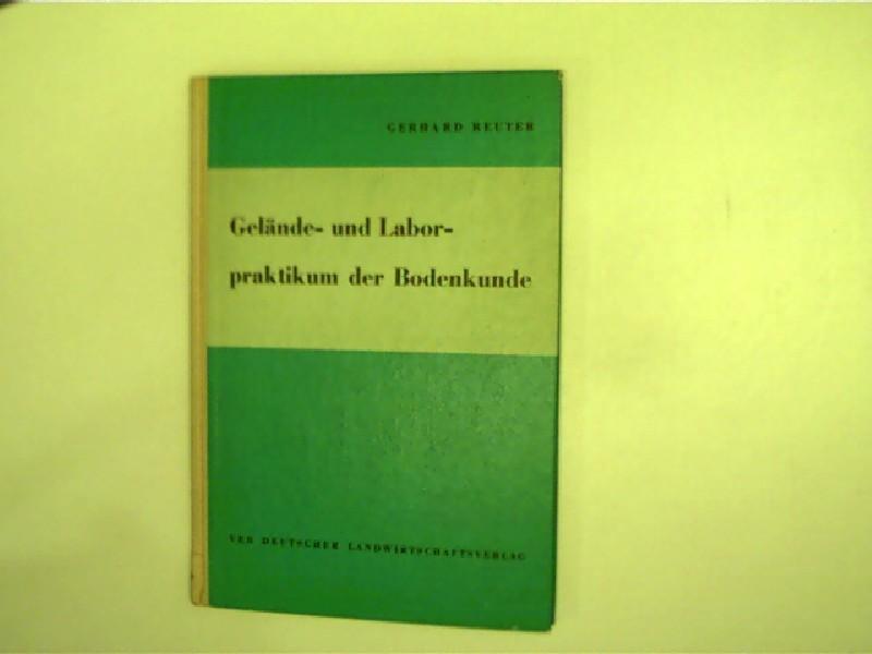 Gelände- und Laborpraktikum der Bodenkunde (1. DDR-Aufl.);: Reuter, Gerhard: