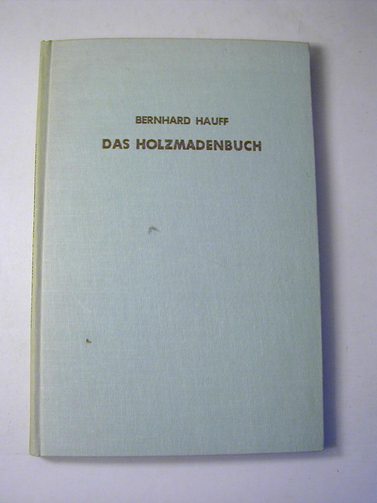 Das Holzmadenbuch: Bernhard Hauff