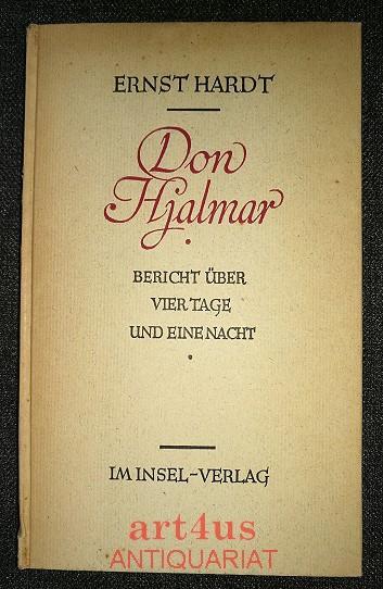 Don Hjalmar : Bericht über vier Tage: Hardt, Ernst: