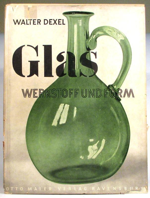 Glas. Werkstoff und Form, Band I. (Zweite: Dexel, Walter