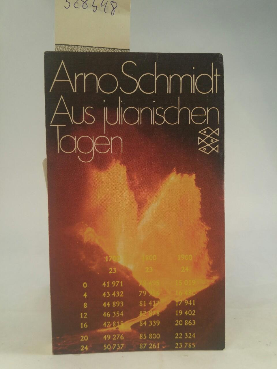Aus julianischen Tagen: Schmidt, Arno: