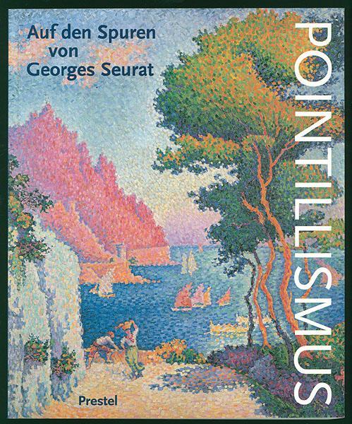 Pointillismus. Auf den Spuren von Georges Seurat.: Seurat, Georges -