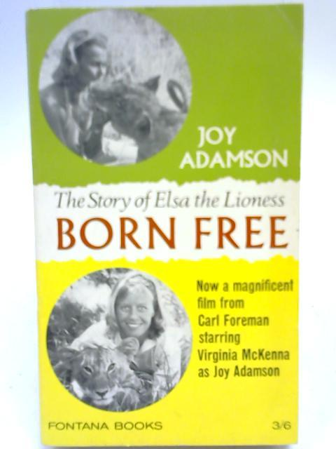 Born Free A Lioness of Two Worlds: Joy Adamson