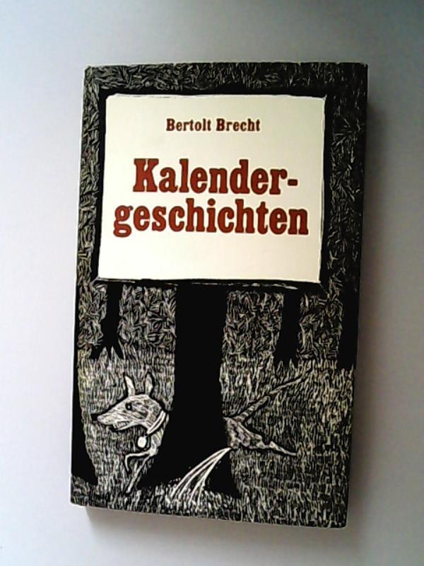 Kalendergeschichten.: Brecht, Berthold.,
