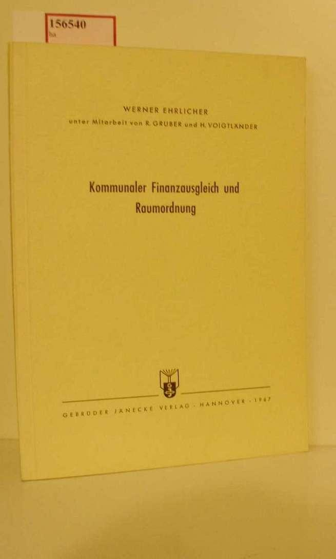 Kommunaler Finanzausgleich und Raumordnung. ( = Veröffentlichungen: Ehrlicher, Werner: