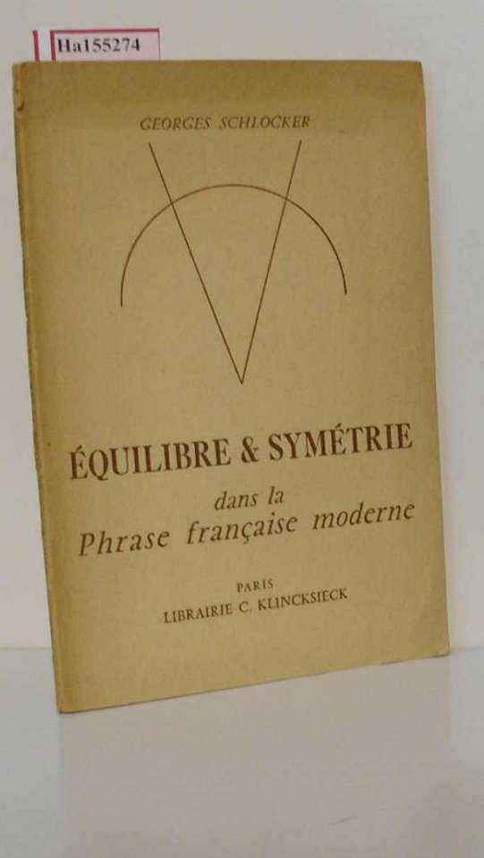 Equilibre & Symetrie. Dans la Phrase francaise: Schlocker, Georges: