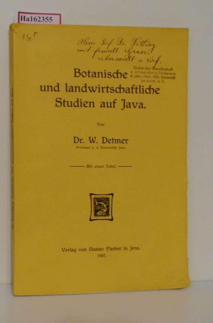 Botanische und landwirtschaftliche Studien auf Java.: Detmer, W.: