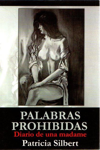 Palabras prohibidas: diario de una madame . - Silbert, Patricia