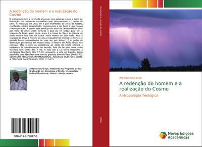A redenção do homem e a realização do Cosmo : Antropologia Teológica - António Rául Sitoe