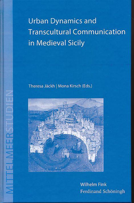 Urban dynamics and transcultural communication in medieval: Jäckh, Theresa and