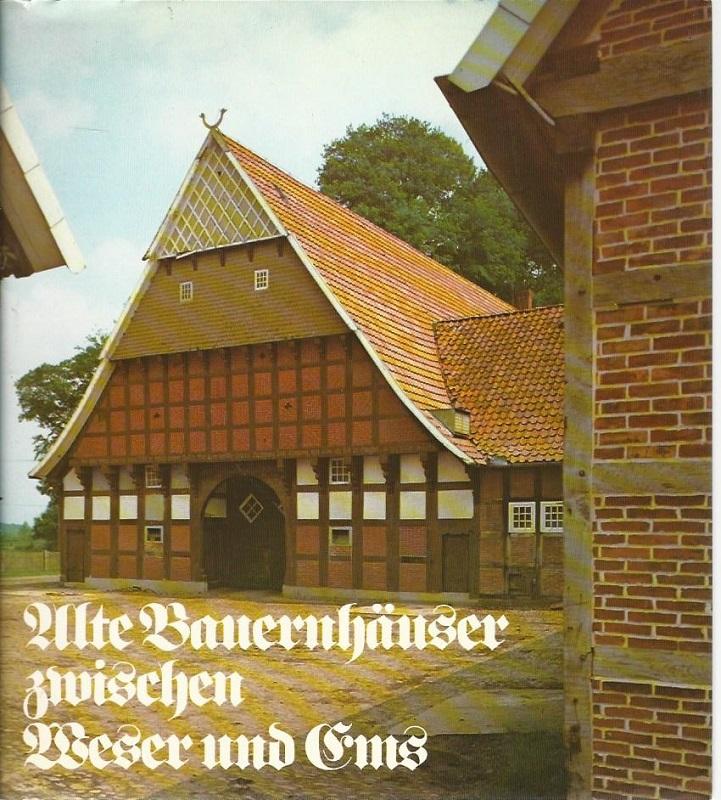 Alte Bauernhäuser zwischen Weser und Ems. Hrsg.: Ottenjahn, Helmut und