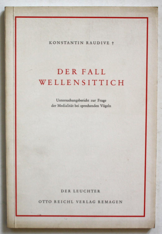 Der Fall Wellensittich. Untersuchungsbericht zur Frage der: Raudive, Konstantin: