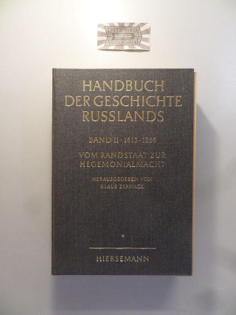 1613-1856. Vom Randstaat zur Hegemonialmacht. I. Halbband.: Zernack, Klaus [Hrsg.]: