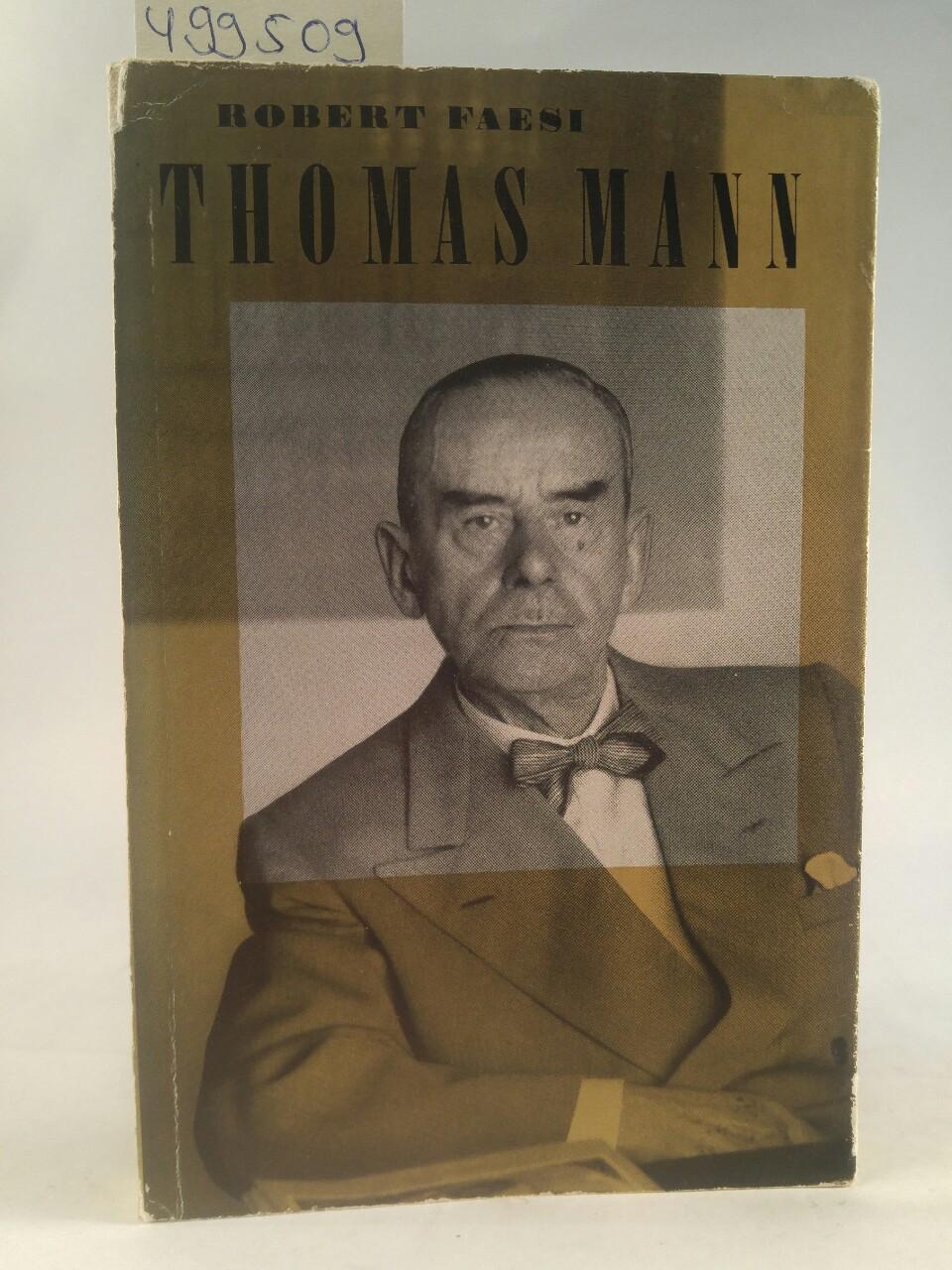 Thomas Mann : Ein Meister der Erzählkunst.: Faesi, Robert: