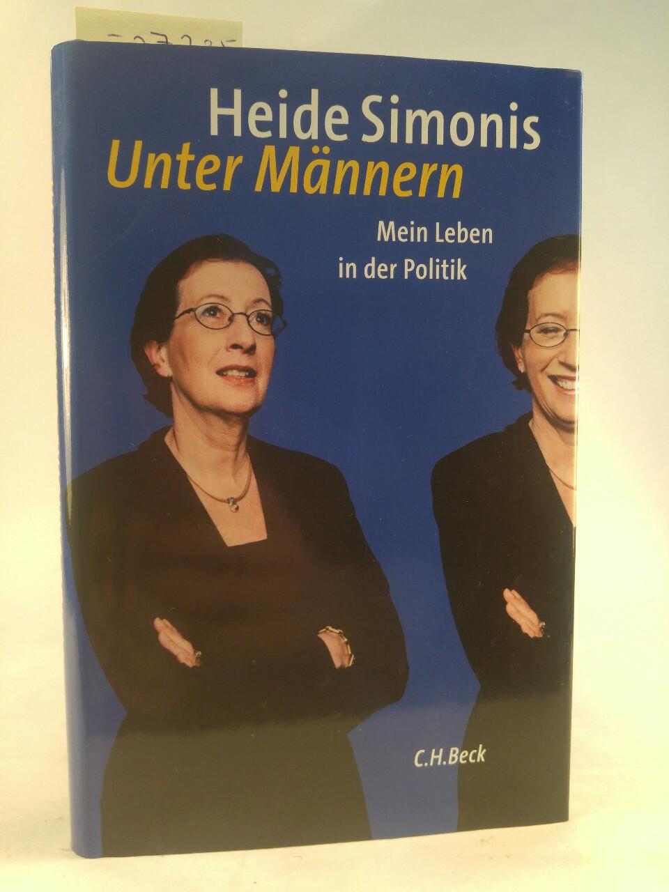 Heide Simonis Unter Männern Mein Leben in der Politik - Simonis, Heide