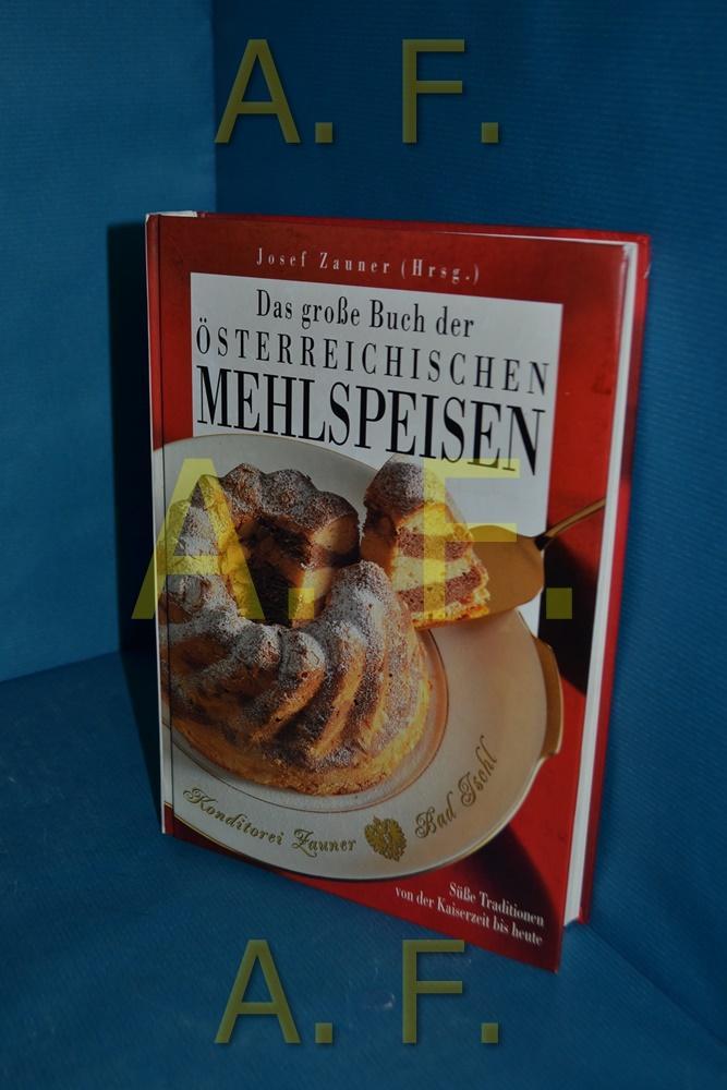 Das große Buch der österreichischen Mehlspeisen : Mayer-Bahl, Eva und