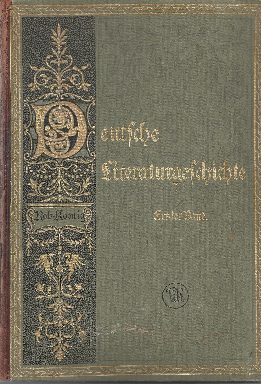 Deutsche Literaturgeschichte - 2 Bände; von Robert: Koenig,Robert; Kinzel,Karl