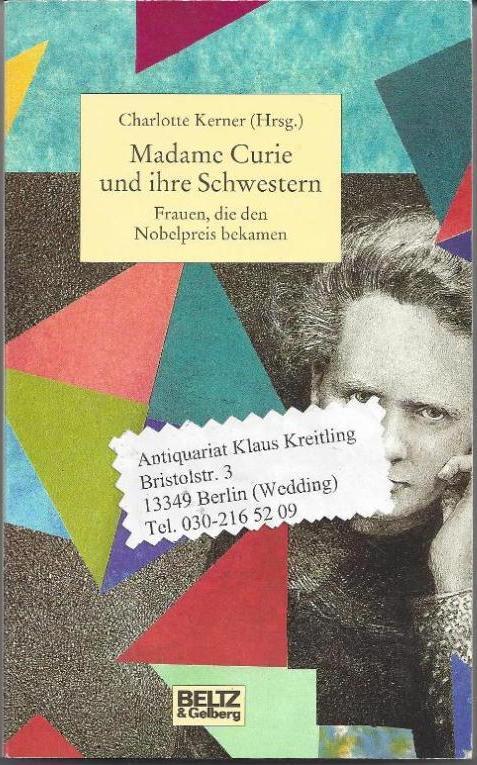 Madame Curie und ihre Schwestern. Frauen, die den Nobelpreis bekamen - Kerner, Charlotte ( Herausgeberin )