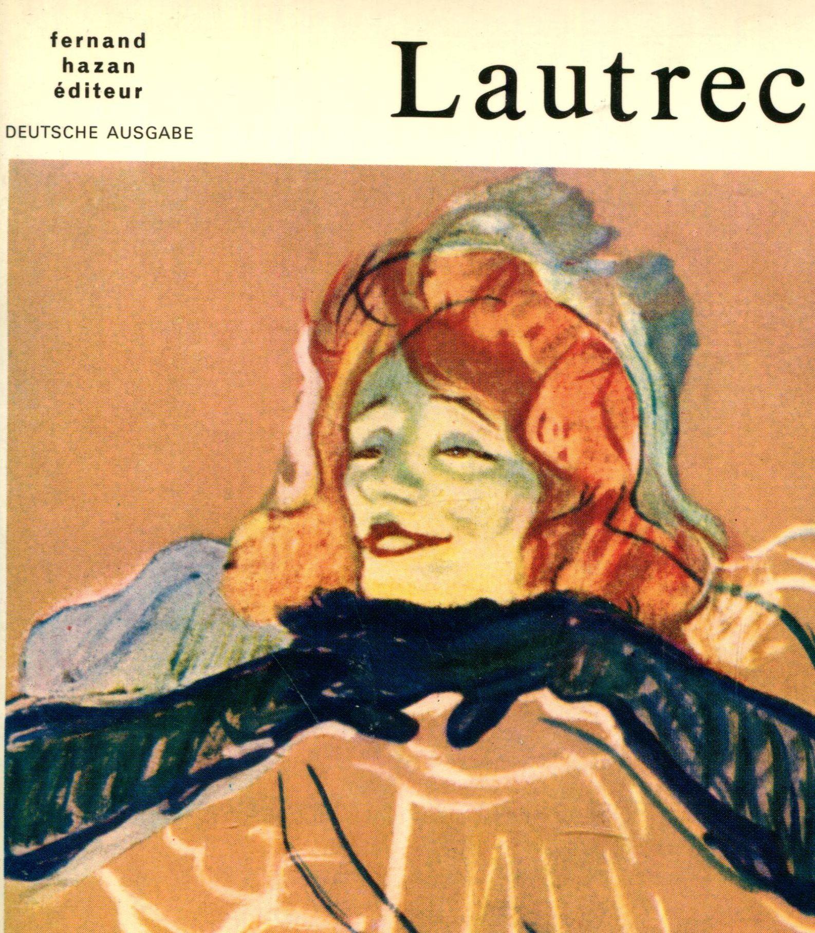 Lautrec: Fernand Hazan editeur: