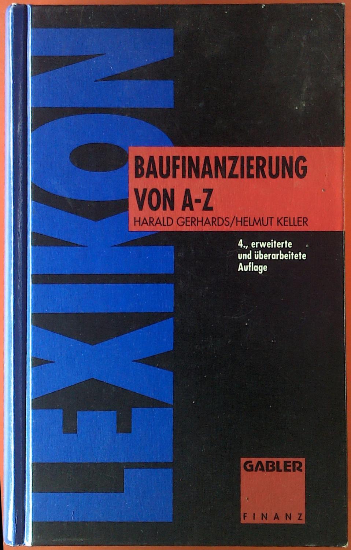Baufinanzierung von A - Z.: Harald Gerhards, Helmut